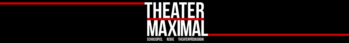 THEATER MAXIMAL